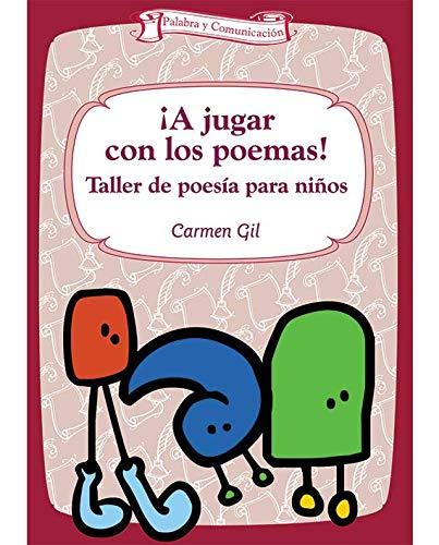 A Jugar Con Los Poemas! - 2ª Edición: Taller de poesía para niños: 1 (Talleres)