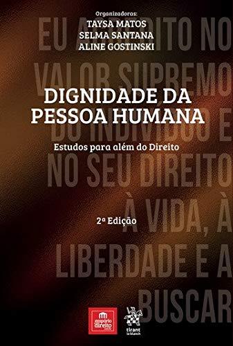 Dignidade da Pessoa Humana: Estudos Para Além do Direito