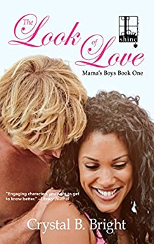 The Look of Love (Mama's Boys Book 1) by [Crystal B. Bright]