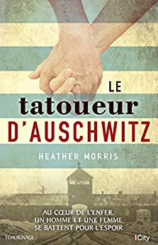 Le tatoueur d'Auschwitz (CITY EDITIONS) (French Edition) by [Heather Morris]