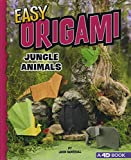 Easy Origami Jungle Animals: 4D an Augmented Reading Paper Folding Experience (Easy Origami Animals)