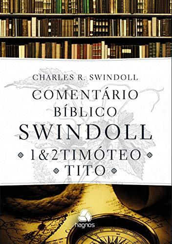 Comentário bíblico Swindoll : 1 & 2 Timoteo E Tito: 1 & 2 Timóteo e Tito