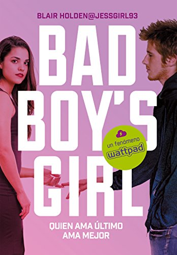 Quien ama último, ama mejor (Bad Boy's Girl 5) eBook: Holden ...