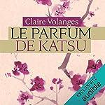 Couverture de Le parfum de Katsu