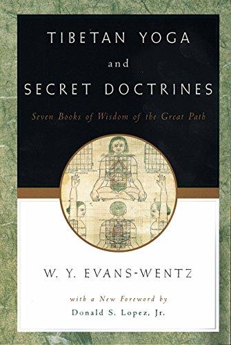Tibetan Yoga and Secret Doctrines: Or Seven Books of Wisdom of the Great Path, According to the Late L=ama Kazi Dawa-Samdup's English Rendering (English Edition)