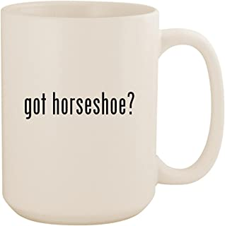 got horseshoe? - White 15oz Ceramic Coffee Mug Cup