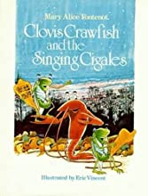Clovis Crawfish and the Singing Cigales