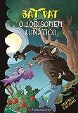 Bat Pat - O Lobisomem Lunático