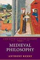 Medieval Philosophy (A New History of Western Philosophy, Vol. 2) by Anthony Kenny(2007-07-26)