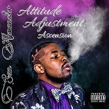 Attitude Adjustment: Ascension