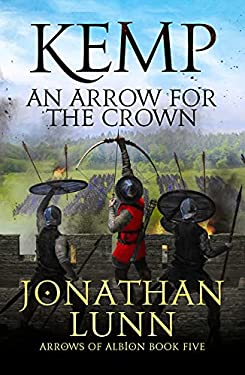 Kemp: An Arrow for the Crown (Arrows of Albion Book 5)
