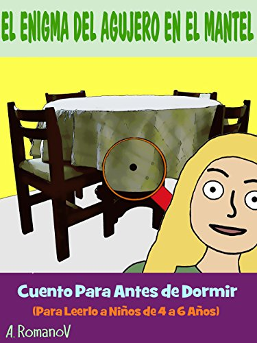 EL ENIGMA DEL AGUJERO EN EL MANTEL: CUENTO PARA ANTES DE DORMIR (Spanish Edition)