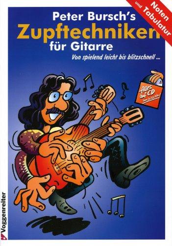 ZUPFTECHNIKEN FUER GITARRE - arrangiert für Gitarre - mit CD [Noten / Sheetmusic] Komponist: BURSCH PETER