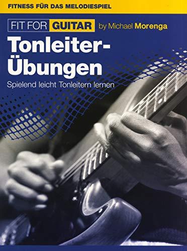 Michael Morenga: Fit For Guitar - Tonleiter-Übungen. Für Gitarre