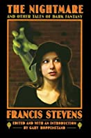 The Nightmare and Other Tales of Dark Fantasy (Bison Frontiers of Imagination) by Francis Stevens(2004-10-01)