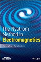 The Nystrom Method in Electromagnetics (Wiley - IEEE)