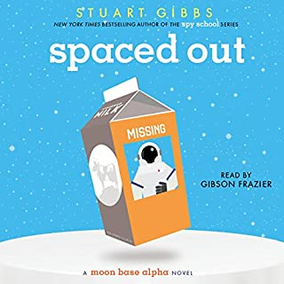Spaced Out     Moon Base Alpha, Book 2              By:                                                                                                                                 Stuart Gibbs                               Narrated by:                                                                                                                                 Gibson Frazier                      Length: 6 hrs and 44 mins     251 ratings     Overall 4.8