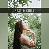 Rest & Chill – Best Music for Relaxation, Chill Out 4 Ever, Summertime, Pure Mind, Ibiza 2017