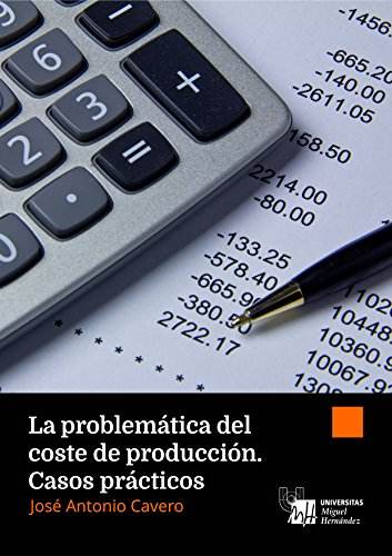 Book's Cover of La problemática del coste de producción. Casos prácticos [Print Replica] Versión Kindle