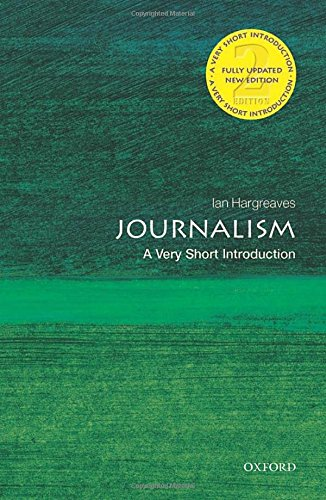 Compare Textbook Prices for Journalism: A Very Short Introduction Very Short Introductions 2 Edition ISBN 9780199686872 by Hargreaves, Ian