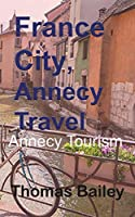 France City, Annecy Travel