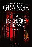 Grangé, J: La Dernière Chasse