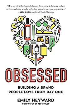 Obsessed  Building a Brand People Love from Day One