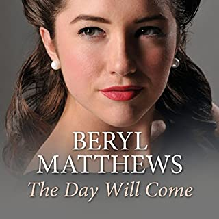 The Day Will Come                   By:                                                                                                                                 Beryl Matthews                               Narrated by:                                                                                                                                 Annie Aldington                      Length: 8 hrs     13 ratings     Overall 4.6