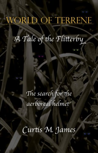 The World of Terrene: A Tale of the Flitterby, The Search for the Aerboreal Helmet (English Edition)