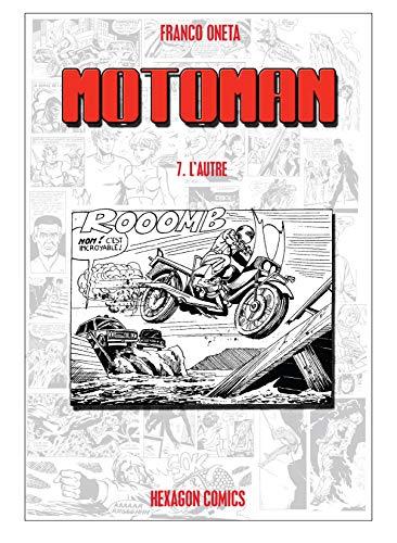 MOTOMAN Vol. 7: L'Autre (French Edition)