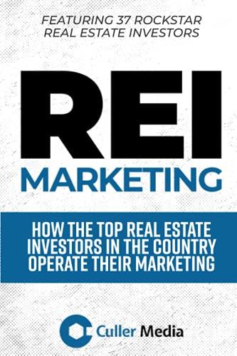 Real Estate Investing Books! - The REI Marketing Book: How the Top Real Estate Investors In the Country Run Their Marketing