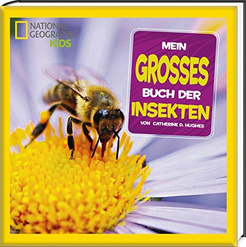 Mein großes Buch der Insekten: National Geographic Kids