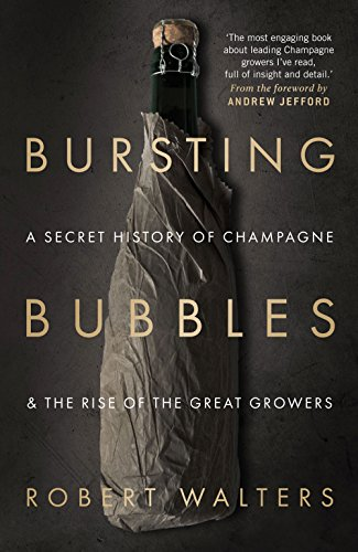 Bursting Bubbles: A Secret History of Champagne and the Rise of the Great Growers (English Edition)