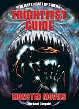 Frightfest Guide to Monster Movies (Dark Heart of Cinema)