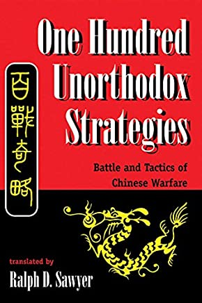 One Hundred Unorthodox Strategies: Battle And Tactics Of Chinese Warfare (English Edition)