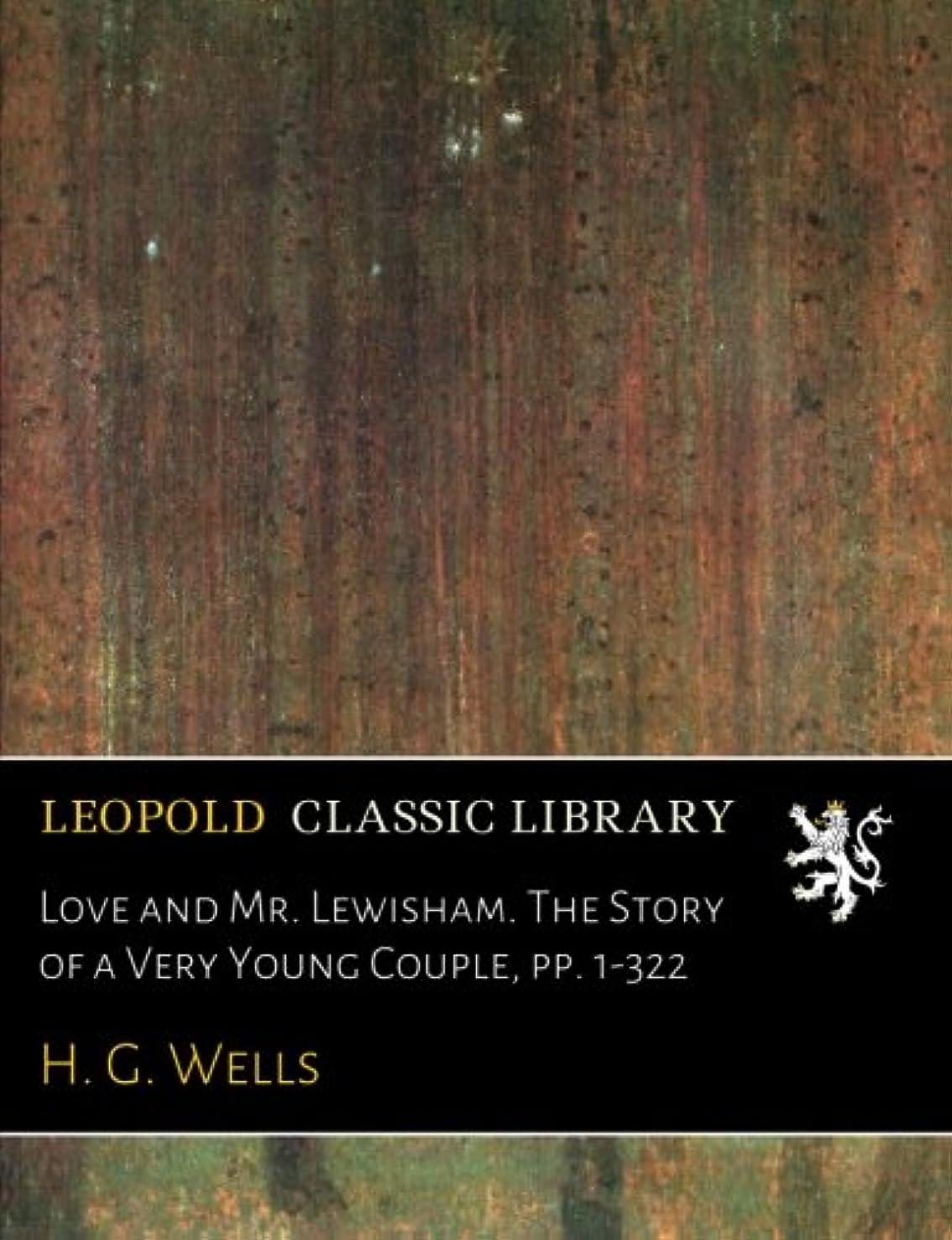 ニンニク抵抗買うLove and Mr. Lewisham. The Story of a Very Young Couple, pp. 1-322