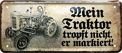 Mein Traktor tropft Nicht, er markiert. 28x12 cm Deko Spruch Blechschild 178