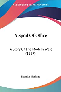 A Spoil Of Office: A Story Of The Modern West (1897)