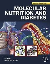 Molecular Nutrition and Diabetes: A Volume in the Molecular Nutrition Series