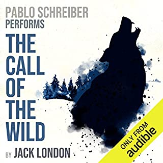 The Call of the Wild                   Written by:                                                                                                                                 Jack London                               Narrated by:                                                                                                                                 Pablo Schreiber                      Length: 3 hrs and 22 mins     40 ratings     Overall 4.8