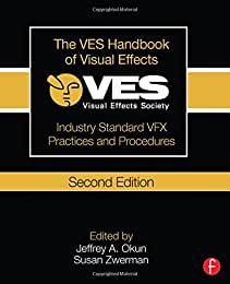 The VES Handbook of Visual Effects, 2nd Edition from Focal Press and Routledge