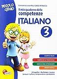 Piccolo genio. Il mio quaderno delle competenze. Italiano. Per la Scuola elementare: 3