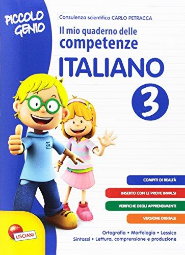 Piccolo genio. Il mio quaderno delle competenze. Italiano. Per la Scuola elementare (Vol. 3)