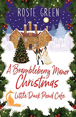 A Brambleberry Manor Christmas: (Little Duck Pond Cafe, Book 14) by [Rosie Green]