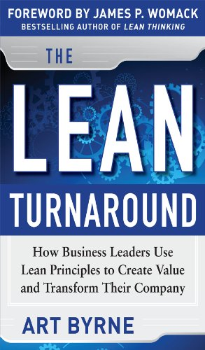 The Lean Turnaround: How Business Leaders Use Lean Principles to Create Value and Transform Their Company (English Edition)
