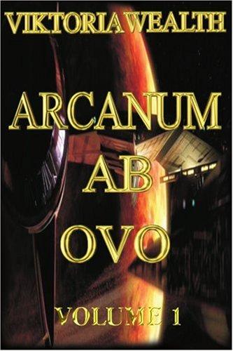 ARCANUM AB OVO: VOLUME 1
