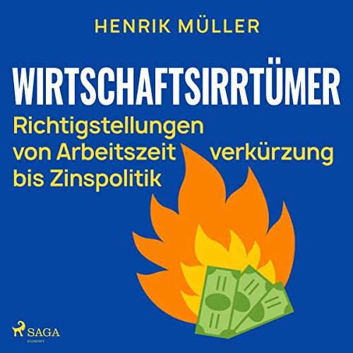 Wirtschaftsirrtümer - Richtigstellungen von Arbeitszeitverkürzung bis Zinspolitik Titelbild