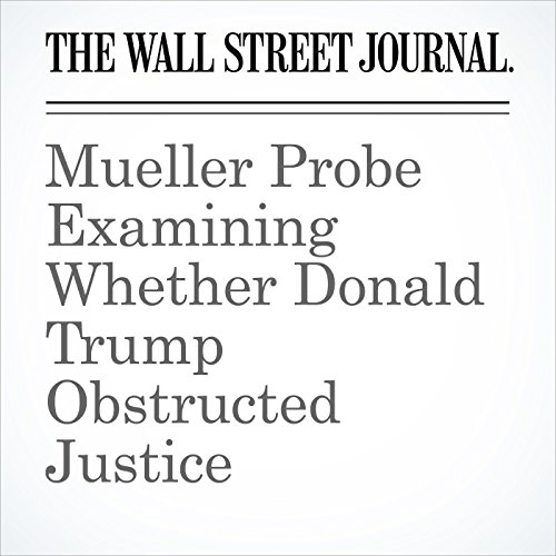 Mueller Probe Examining Whether Donald Trump Obstructed Justice copertina