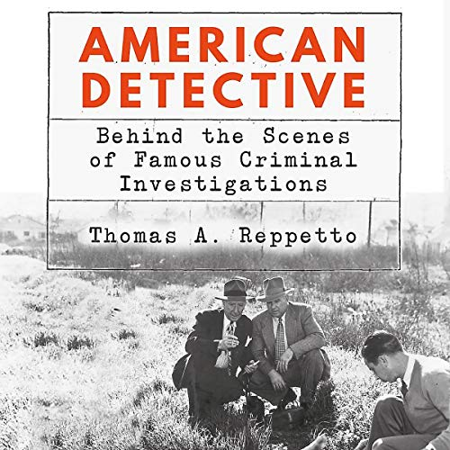 American Detective: Behind the Scenes of Famous Criminal Investigations audiobook cover art