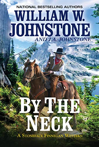 Compare Textbook Prices for By the Neck A Stoneface Finnegan Western  ISBN 9780786046058 by Johnstone, William W.,Johnstone, J.A.
